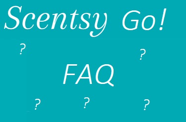 Scentsy Go Frequently Asked Question ( FAQ )
